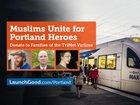 symkby6nICm5tuzcLT8Ymh45vYyuCGZYLW615UrafcQ Muslim groups raise $500,000 for the victims of the Portland attacks